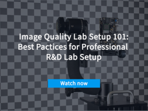 Image Quality Lab Setup 101: Best Practices for Professional R&D Lab Setup