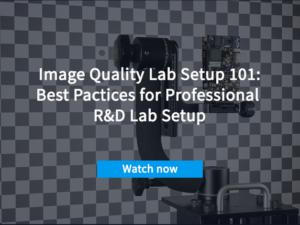 Image Quality Lab Setup 101: Best Practices for Professional R&D Lab Setup